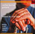 Sonates du XXe siècle: Ponce, Scott, Tippett, Dyens