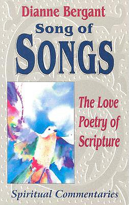 Song of Songs: Love Poetry of Scripture - Bergant, Dianne, C.S.A., PH.D.
