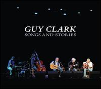 Songs and Stories - Guy Clark