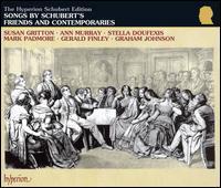 Songs by Schubert's Friends & Contemporaries - Ann Murray (vocals); Gerald Finley (vocals); Graham Johnson (piano); Marianne Thorsen (violin); Mark Padmore (vocals);...