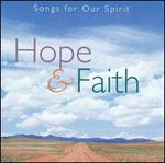 Songs for Our Spirit: Hope And Faith