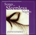 Songs for Sleepless Nights, Vol. 4: Perseverance