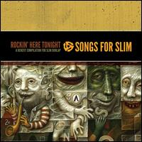 Songs for Slim: Rockin' Here Tonight: A Benefit Compilation for Slim Dunlap - Various Artists