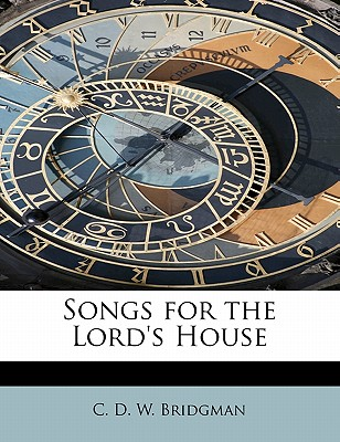 Songs for the Lord's House - D W Bridgman, C