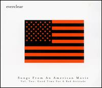 Songs from an American Movie, Vol. 2: Good Time for a Bad Attitude [Clean] - Everclear