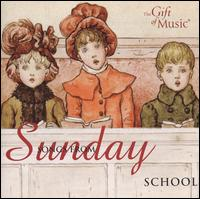 Songs from Sunday School - Paul Ayers (piano); Paul Ayers (organ); Victorian Singers (choir, chorus)
