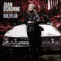 Songs of Bob Dylan - Joan Osborne