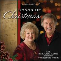 Songs of Christmas - Bill & Gloria Gaither & Their Homecoming Friends