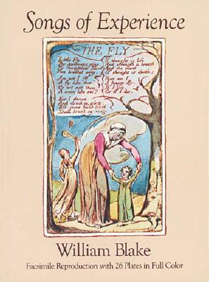 Songs of Experience: Facsimile Reproduction with 26 Plates in Full Color - Blake, William