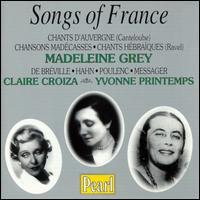 Songs of France - Claire Croiza (soprano); Madeleine Grey (soprano); Maurice Ravel (piano); Pierre de Breville (piano);...