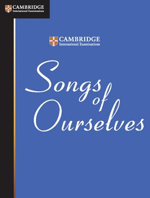 Songs of Ourselves - Cambridge International Examinations