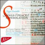 Songs of Peace and Consolation: 15th Century Gregorian Chant from the Low Countries