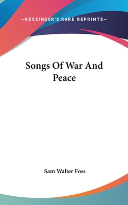 Songs of War and Peace - Foss, Sam Walter