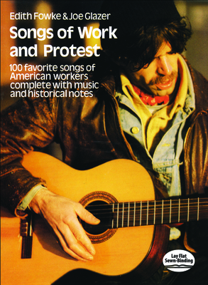 Songs of Work and Protest - Fowke, Edith, and Glazer, Joe