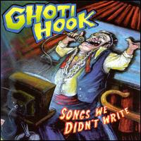Songs We Didn't Write - Ghoti Hook
