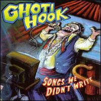 Songs We Didn't Write - Ghoti Hook