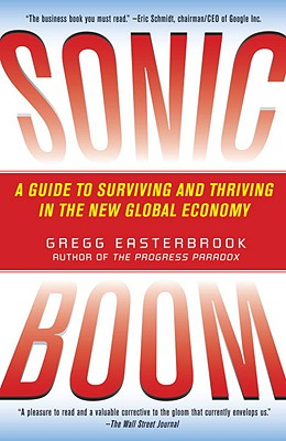 Sonic Boom: Globalization at Mach Speed - Easterbrook, Gregg