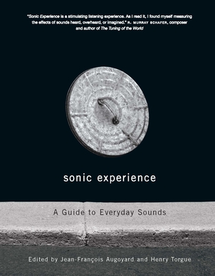 Sonic Experience: A Guide to Everyday Sounds - Augoyard, Jean-Francois, and Torgue, Henri