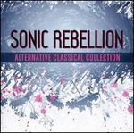 Sonic Rebellion: Alternative Classical Collection