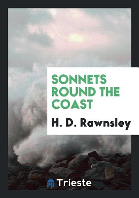 Sonnets Round the Coast - Rawnsley, H D