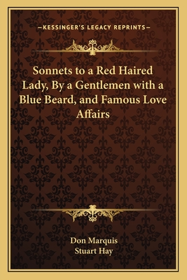 Sonnets to a Red Haired Lady, by a Gentlemen with a Blue Beard, and Famous Love Affairs - Marquis, Don, and Hay, Stuart (Illustrator)