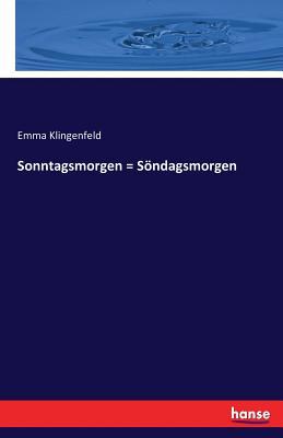 Sonntagsmorgen = Sondagsmorgen - Klingenfeld, Emma