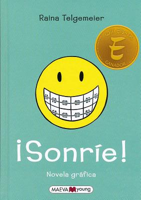 Sonrie! - Telgemeier, Raina, and Yue, Stephanie, and Homedes, Jofre