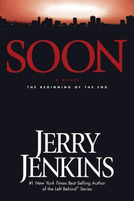 Soon: The Beginning of the End - Jenkins, Jerry B