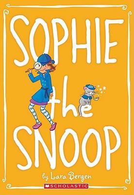 Sophie #5: Sophie the Snoop - Bergen, Lara