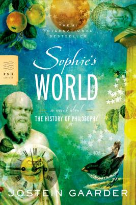 Sophie's World: A Novel about the History of Philosophy - Gaarder, Jostein, and Moller, Paulette (Translated by)