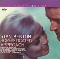 Sophisticated Approach - Stan Kenton