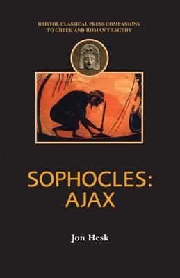 Sophocles: Ajax - Hesk, Jon
