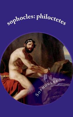 Sophocles: Philoctetes - Sophocles, and Francklin, Thomas, and Morley, Henry