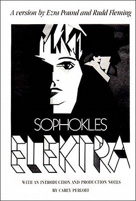 Sophokles Elektra - Sophokles, and Sophocles, and Pound, Ezra (Translated by)