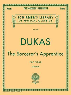 Sorcerer's Apprentice: Schirmer Library of Classics Volume 1738 Piano Solo - Dukas, Paul (Composer), and Sandor, G (Editor)