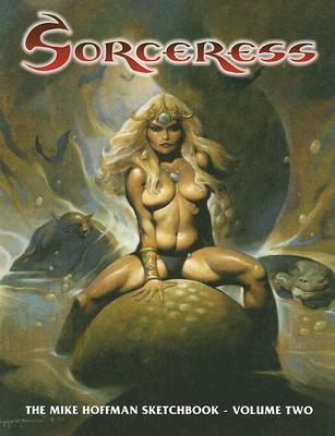 Sorceress Volume Two: The Mike Hoffman Sketchbook -