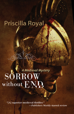 Sorrow Without End: A Medieval Mystery - Royal, Priscilla