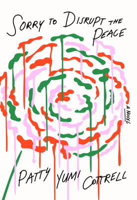 Sorry to Disrupt the Peace - Cottrell, Patty Yumi