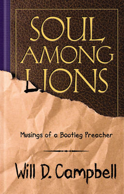 Soul Among Lions: Musings of a Bootleg Preacher - Campbell, Will D