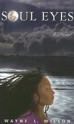 Soul Eyes - Wilson, Wayne L