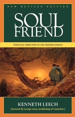 Soul Friend: Spiritual Direction in the Modern World - Leech, Kenneth