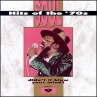 Soul Hits of the 70s: Didn't It Blow Your Mind!, Vol. 9 - Various Artists
