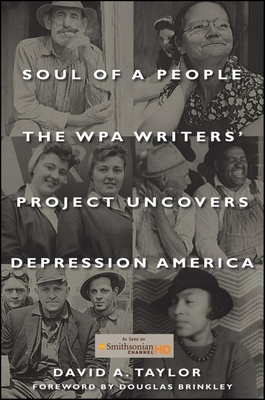 Soul of a People: The WPA Writers' Project Uncovers Depression America - Taylor, David A