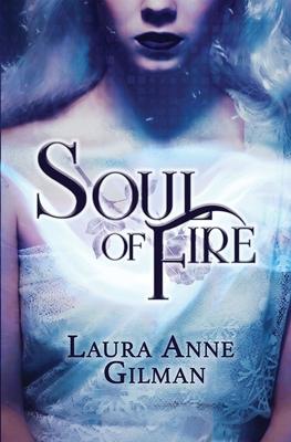 Soul of Fire - Gilman, Laura Anne