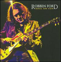 Soul on Ten - Robben Ford