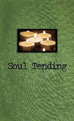 Soul Tending - Oliver, Kara L (Editor)