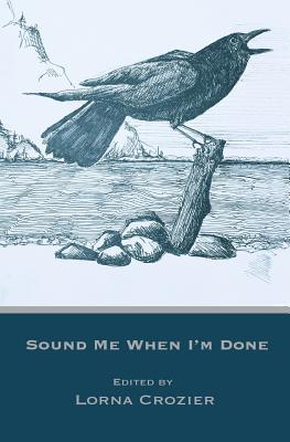 Sound Me When I'm Done - Crozier, Lorna