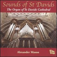 Sounds of St. David's - Alexander Mason (organ)