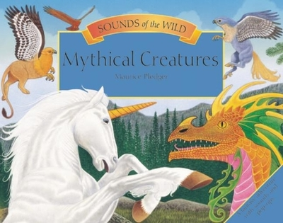 Sounds of the Wild: Mythical Creatures - Pledger, Maurice