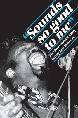 """""""sounds So Good to Me"""": The Bluesman's Story - Pearson, Barry Lee"""